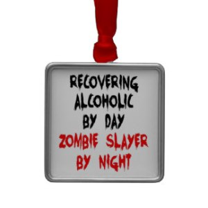 zombie_slayer_recovering_alcoholic_ornament-ra51510b4d82a48b8b0e9d9803c750597_x7s2p_8byvr_324