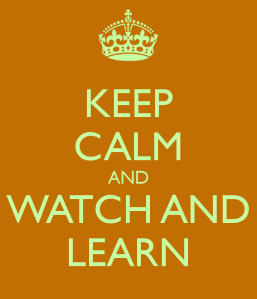 keep-calm-and-watch-and-learn